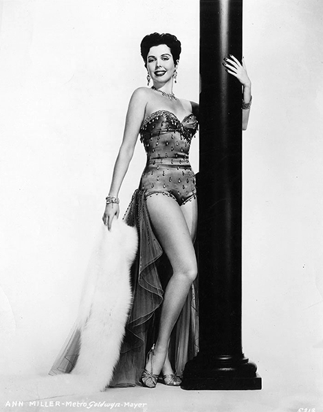 """At MGM, I always played the second feminine lead. I was never the star in films. I was the brassy, good-hearted showgirl. I never really had my big moment on the screen. Broadway gave me the stardom that my soul kind of yearned for."" -- Ann Miller (Bizarre Los Angeles)"