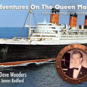 Adventures on the Queen Mary James Radford