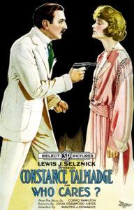 Who Cares? 1919 Constance Talmadge