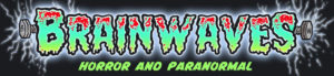 Brainwaves Horror and Paranormal
