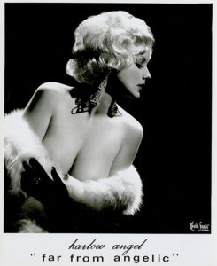 """""""Strip tease dancing is really a very artistic talent...I have never had any problems with the law before. I always do a clean act."""" -- Harlow Angel (Margaret Noel McKennzy) Bizarre Los Angeles"""
