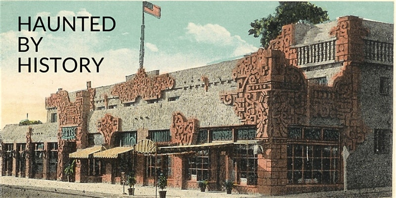Haunted by History at the Aztec Hotel in Monrovia, CA. (Bizarre Los Angeles)